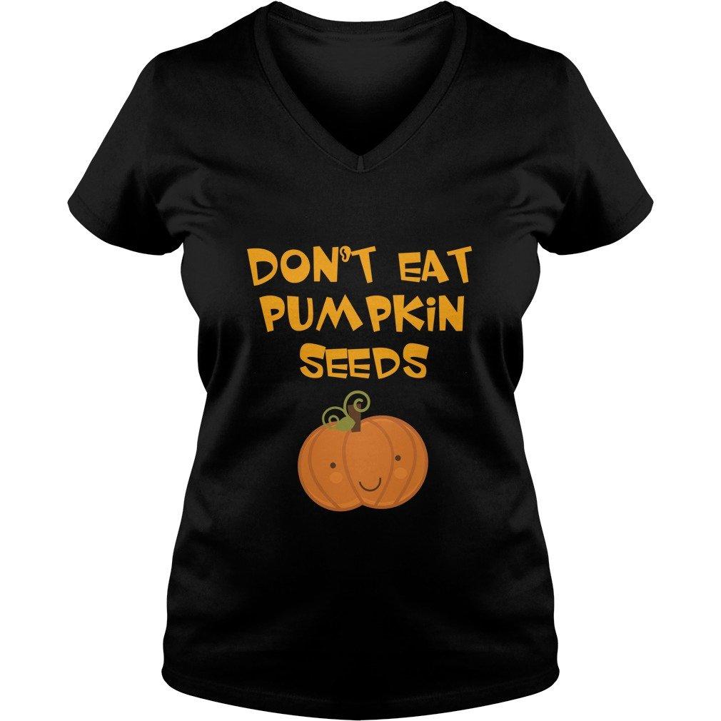 dont eat pumpkin seeds - pregnant halloween t shirt