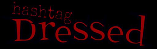 Hashtag Dressed