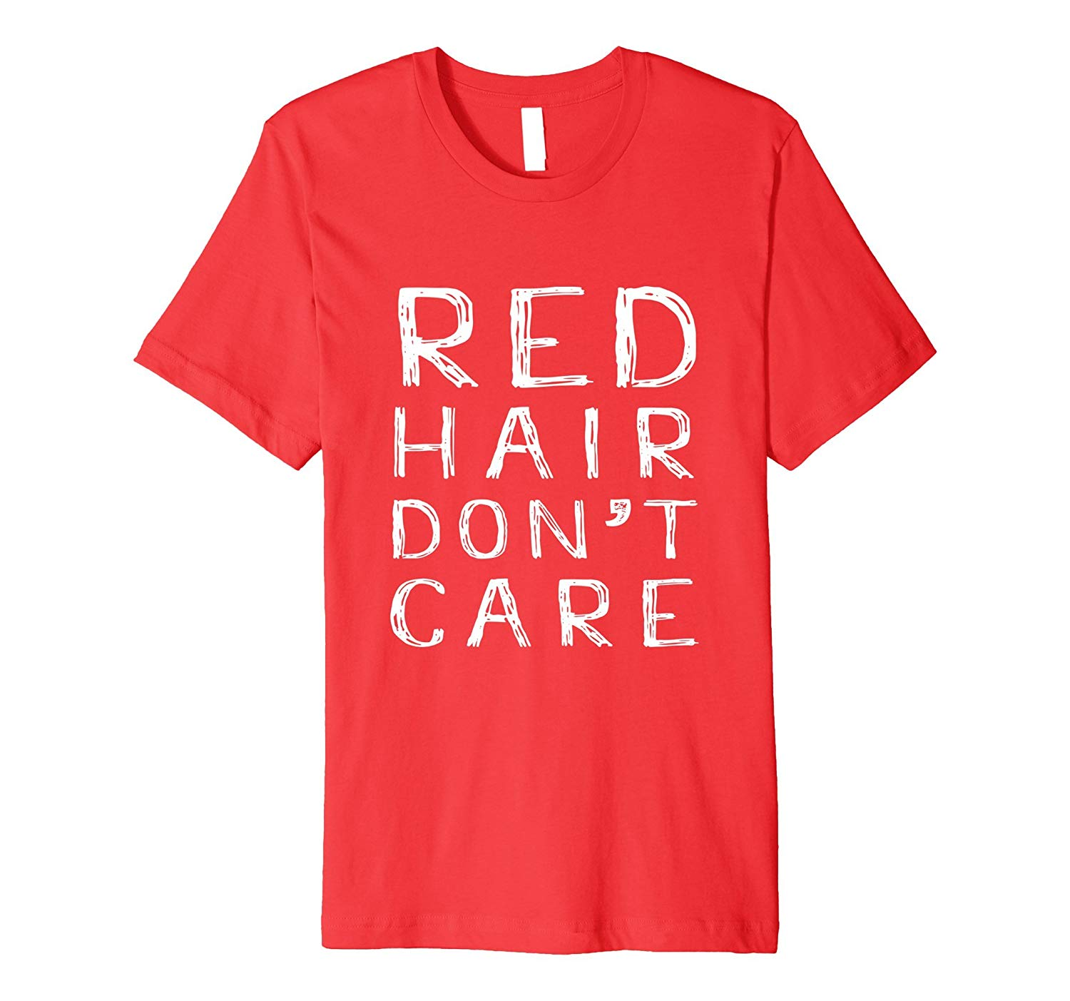 Red hair don't care tee shirt