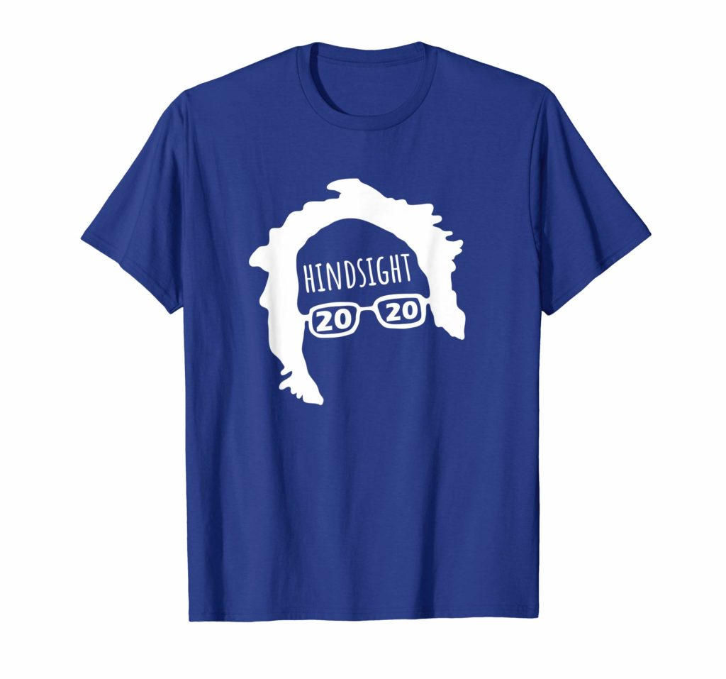 Bernie Sanders Hindsight 2020 Shirt with Hair Silhouette